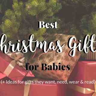 Best Christmas Gifts for Babies (40+ ideas they want, need, wear & read for 0-1yr)