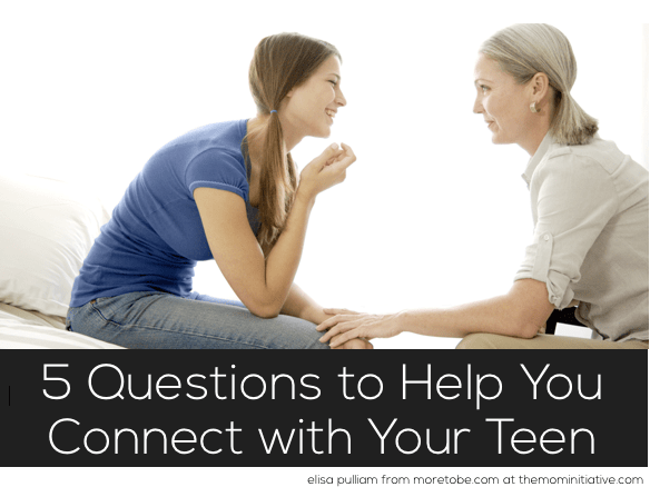 5 Questions to Help You Connect with Your Teens