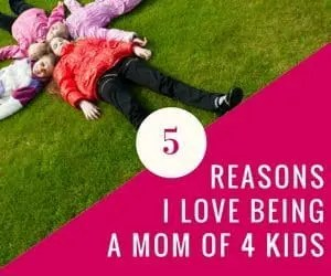 5 Reason I love being a mom of 4