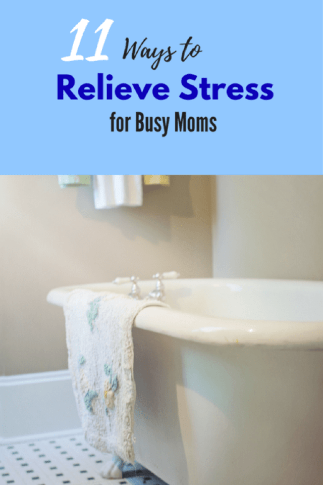 11 ways to relieve stress for busy moms
