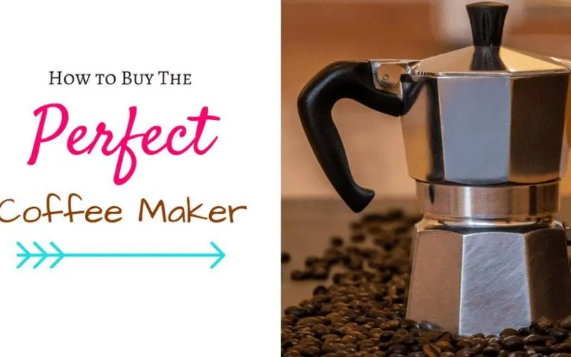 Tips to Help you Buy the Perfect Coffee Maker