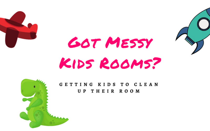Ways to Get Your Kids to Clean Their Rooms