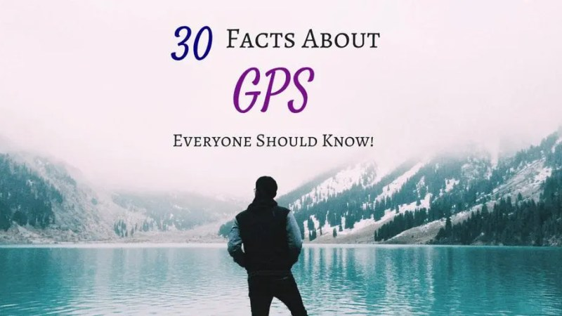 30 facts about GPS everyone should know