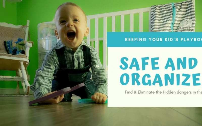 Organizing the Playroom and Keeping it Safe for Kids