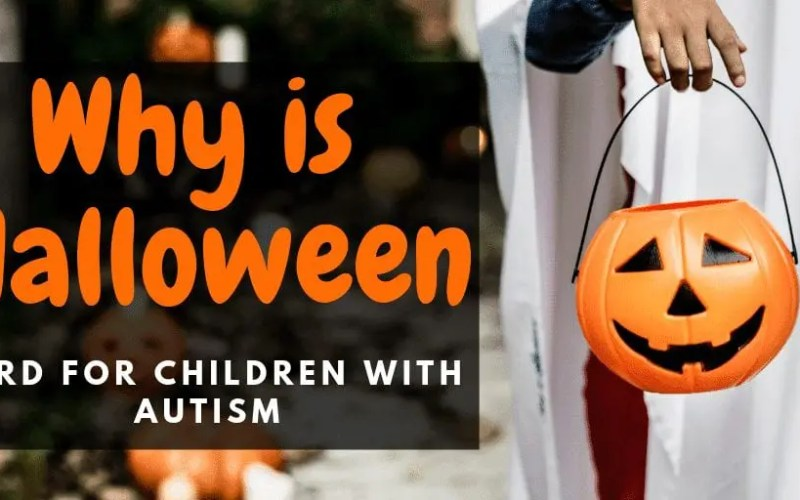 Autism and Halloween | Why is Halloween hard for children with Autism?
