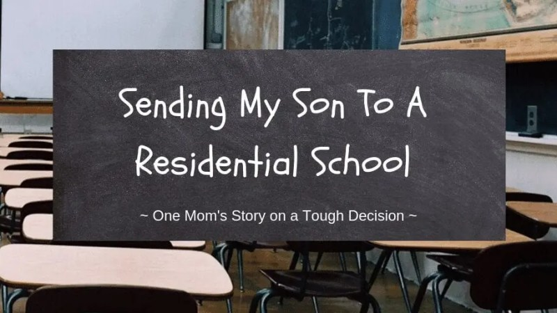 One Mom's story of the tough decision send her son to a residential school. Read their story and what went into their choice. #autism #specialneeds #parenting