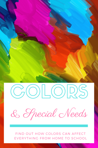 Colors & Special Needs: Color is one of the primary concepts we learn, and we use color to convey emotion, messages, and meaning. Learn how different colors affect individuals with special needs such as autism & AHDD, both for the good and the negative.