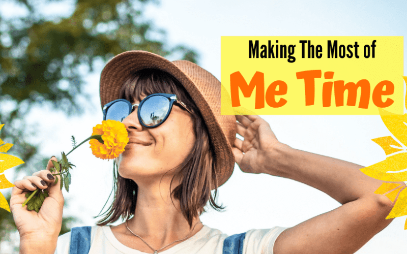 5 Ways to Make the Most of Me-Time