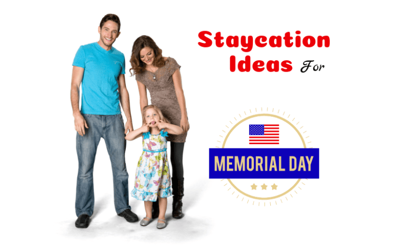 Top 5 Staycation Activities Over Memorial Weekend for Families