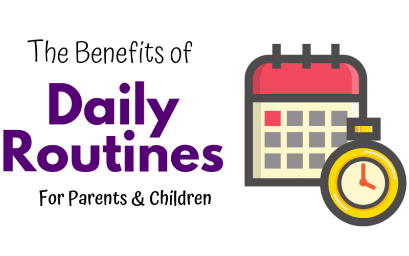 Why Daily Routines Help Both Parents & Children