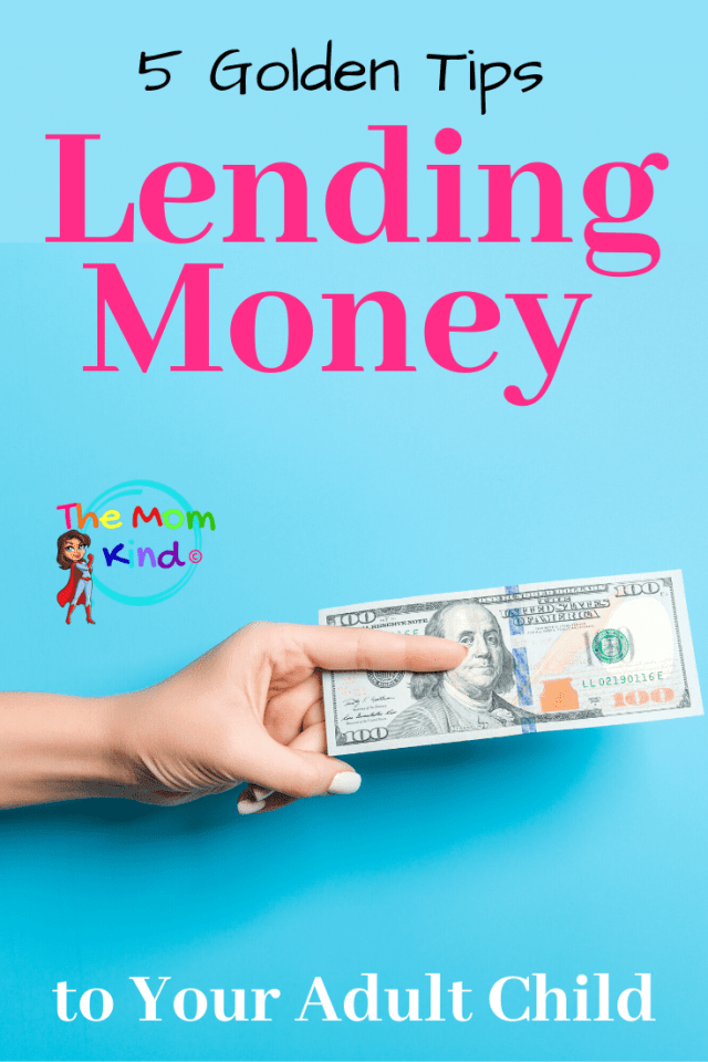 5 Golden Tips for Lending Money to Your Adult Child that will help you understand the best ways financially help your child in the long run