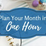 How To Plan Your Month In One Hour Or Less