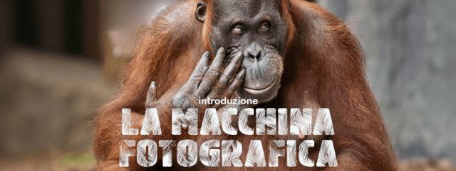 La macchina fotografica - introduzione