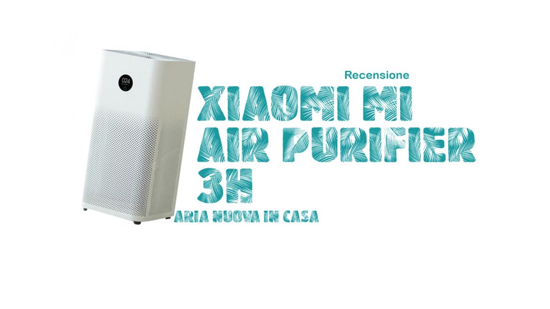 Xiaomi Mi Air Purifier 3H: aria nuova in casa | Recensione