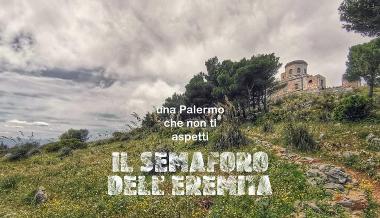 Il Semaforo dell'Eremita, una Palermo che non ti aspetti