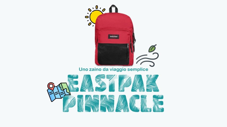 Eastpak Pinnacle: viaggiare in modo semplice | Recensione