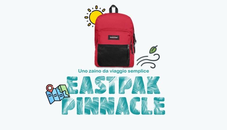 Eastpak Pinnacle recensione zaino da viaggio