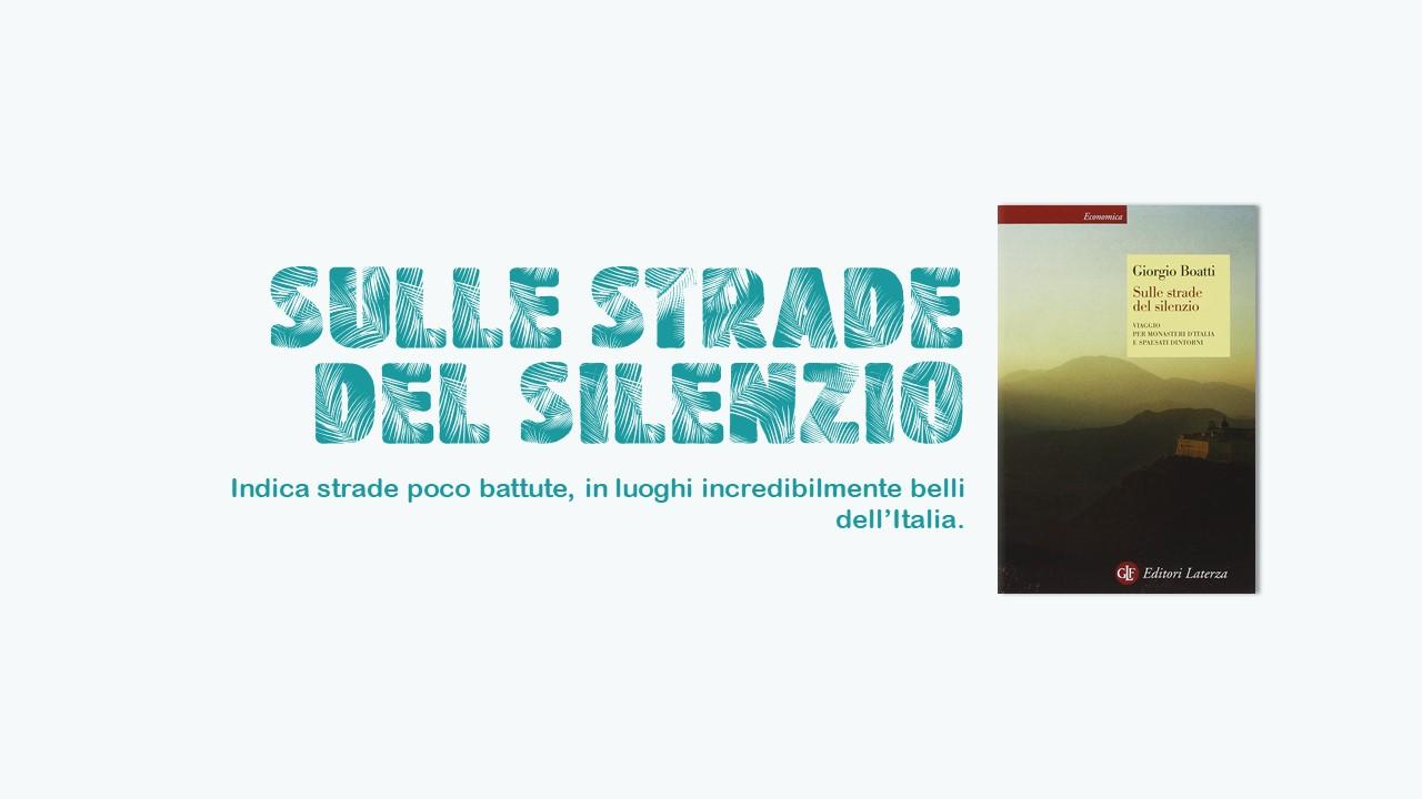 Sulle strade del silenzio: cinque libri per scoprire l'italia