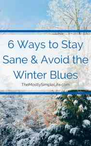 6 Ways to Stay Sane & Avoid the Winter Blues
