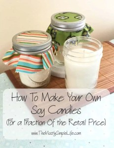 How To Make Your Own Soy Candles For a Fraction Of the Retail Price