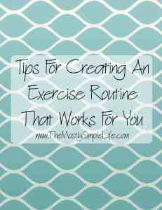 Tips For Creating An Exercise Routine That Works For You