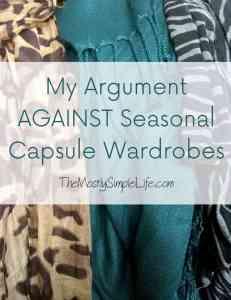 Why I Don't Use Seasonal Capsule Wardrobes