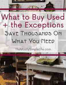 What to Buy Used + the Exceptions