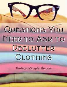 Questions You Need to Ask to Declutter Clothing