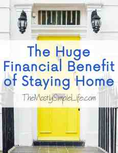 financial benefit of staying home feature