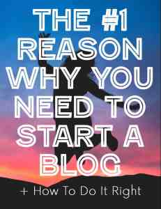 The #1 Reason Why You Need to Start a Blog + How To Do It