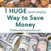 1 HUGE (and simple) Way to Save Money - This might make a big difference!