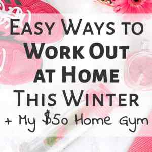 Easy Ways to Work Out at Home This Winter