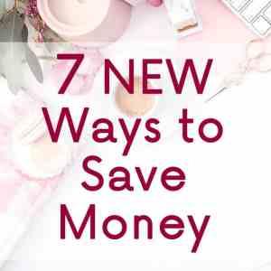 Ways I've Saved Money: February Edition
