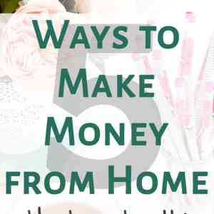 5 Ways to Make Money from Home (that actually work!!!)
