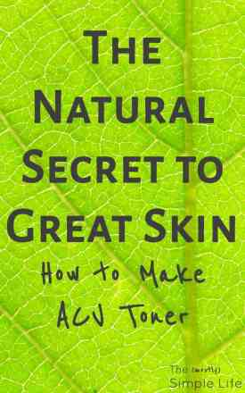 The Natural Secret to Great Skin: ACV Toner | Apple Cider Vinegar Toner | Natural Organic Skincare | Acne Treatment | This made my skin SO much better!