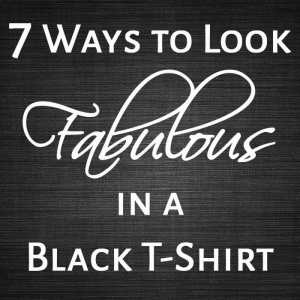 7 Ways to Look Fabulous in a Black T-Shirt