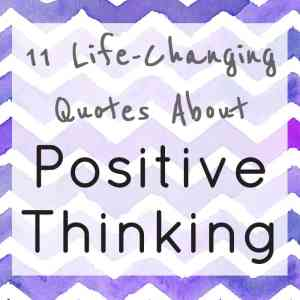 11 Life-Changing Positive Thinking Quotes