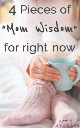This is the wisdom of my wonderful mama! 4 things she tells me all the time when I need advice | Mother's Day quotes | Mom Wisdom