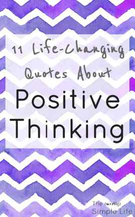 11 Life-Changing Positive Thinking Quotes   Get excited about life and see the good in every situation!