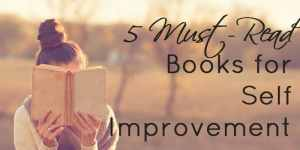5 Must-Read Books for Self Improvement