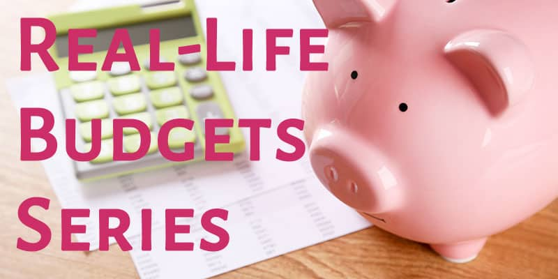 Real Life Budgets - Examples of Real Monthly Budgets