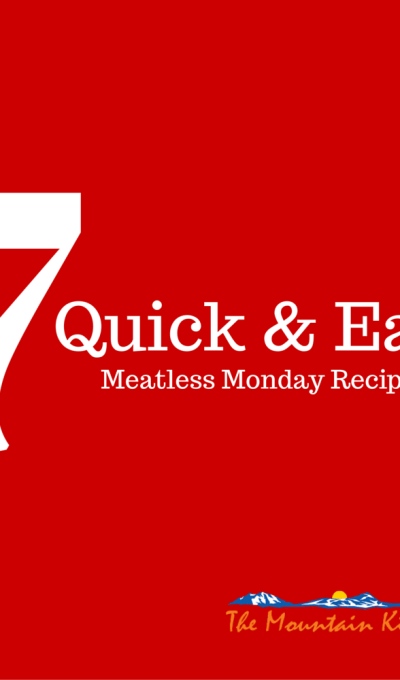 7 Quick and Easy Meatless Monday Recipes