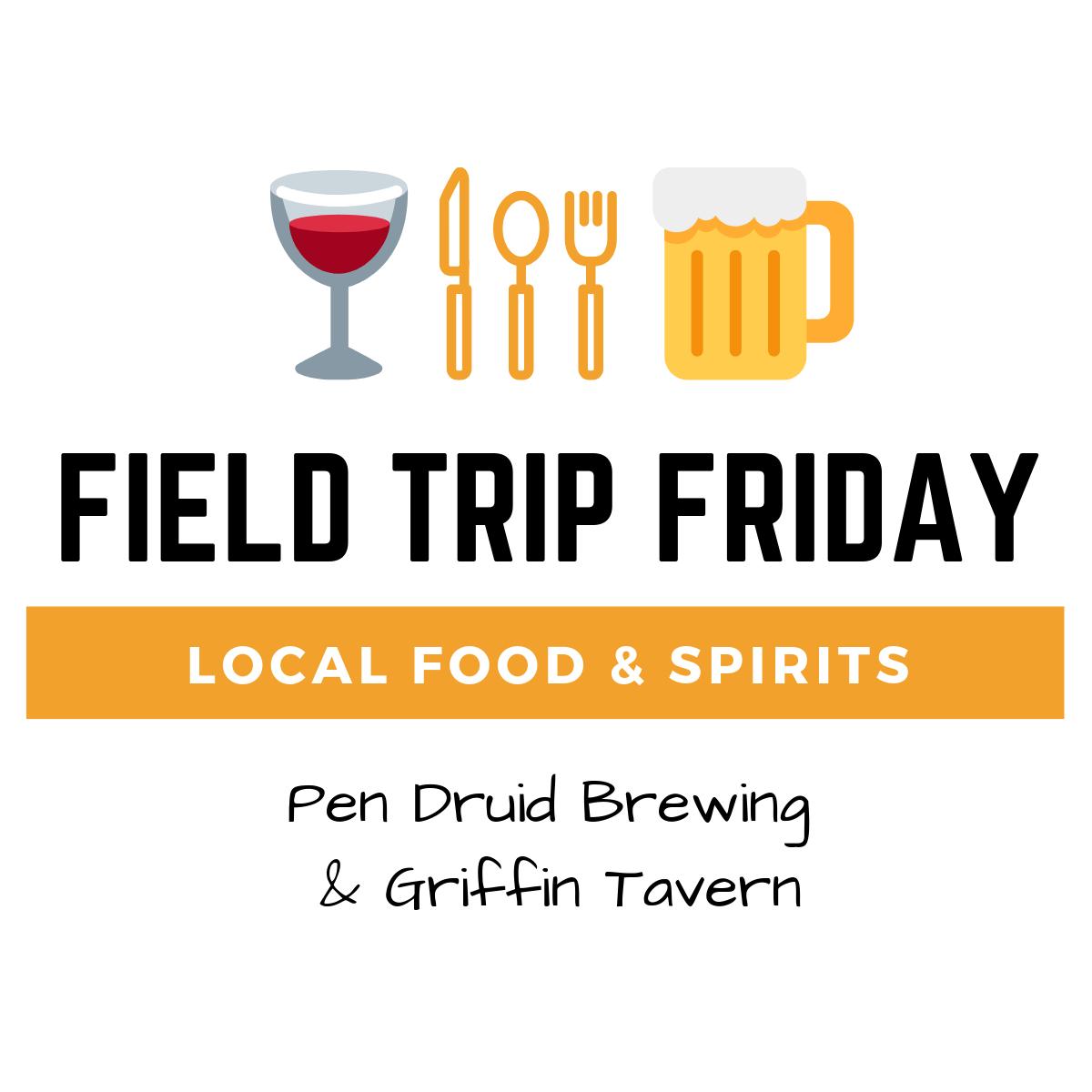 June Field Trip Friday • Pen Druid Brewing & Griffin Tavern