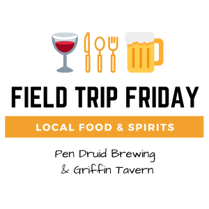 June Field Trip Friday • Pen Druid Brewing & Griffin Tavern