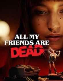 Todos os Meus Amigos Estão Mortos – Dublado WEB-DL 1080p
