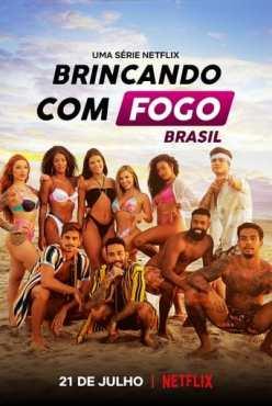 Brincando com Fogo: Brasil 1ª Temporada Torrent