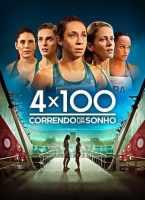 4 X 100 - Correndo Por Um Sonho Torrent (2021) Nacional - Download 1080p