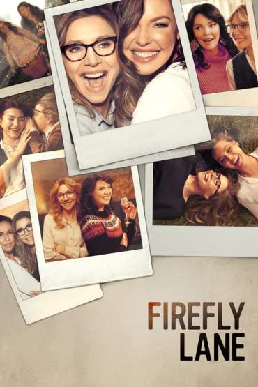 Download Netflix Firefly Lane (Season 1) Dual Audio {Hindi-English} WeB-HD 480p [150MB] || 720p [400MB]