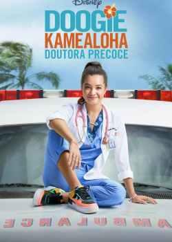 Doogie Kamealoha: Doutora Precoce 1ª Temporada Torrent – WEB-DL 720p | 1080p Dual Áudio / Legendado (2021)
