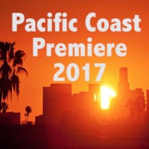 Pacific Coast Premiere